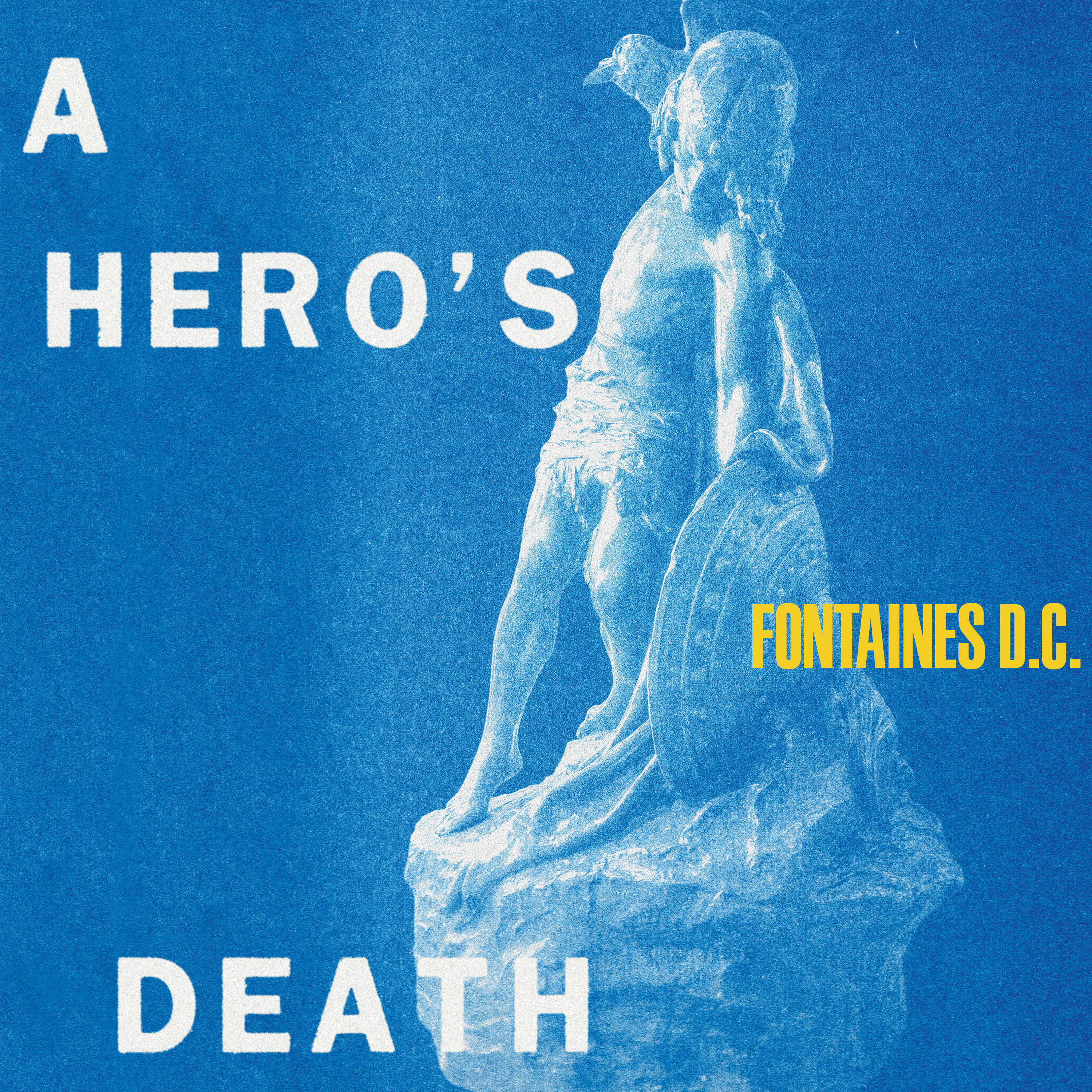 FONTAINES D.C - A Hero's Death